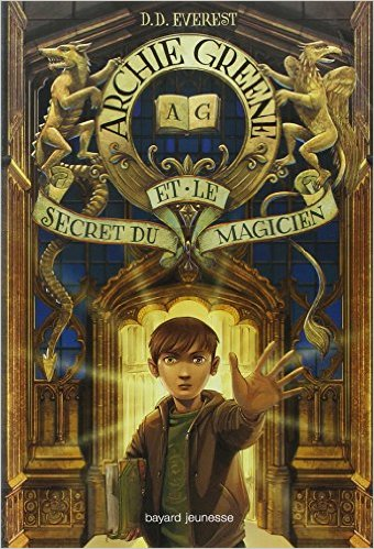 Archie Greene tome 1 - Le secret du magicien