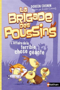 Bridage des poussins (La) - L'affaire de la terrible chose géante