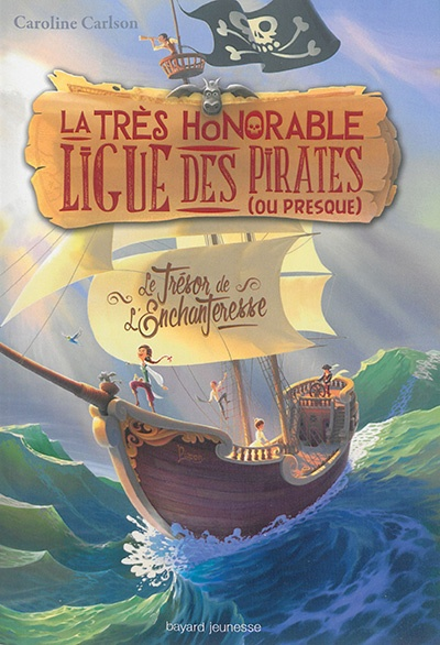 Très honorable ligue des pirates (ou presque) (La) - Le trésor de l'enchanteresse
