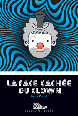 Face cachée du clown (La)